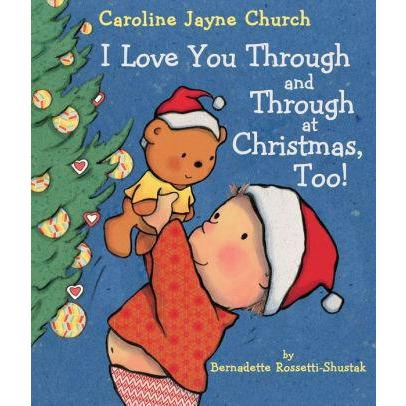 Cover of holiday book for kids: I Love You Through and Through at Christmas, Too by Bernadette Rossetti-Shustak